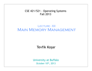 Main Memory Management Tevfik Koşar CSE 421/521 - Operating Systems Fall 2013