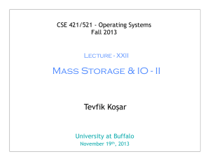 Mass Storage & IO - II Tevfik Koşar Fall 2013
