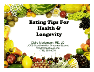 Eating Tips For Health & Longevity Claire Mademann, RD, LD
