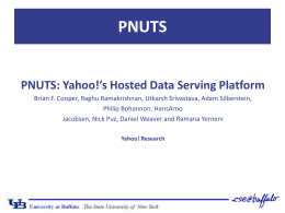 PNUTS PNUTS: Yahoo!'s Hosted Data Serving Platform