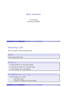 Query evaluation Evaluating σ (R) Any E
