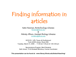 Finding information in articles Katie Newman, Biotechnology Librarian &