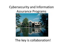 Cybersecurity and Information Assurance Programs The key is collaboration!