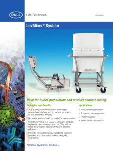 LevMixer System Ideal for buffer preparation and product contact mixing Highlights and Benefits