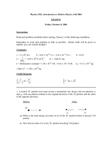 Introduction to Modern Physics  EXAM #1 Friday, October 8, 2004
