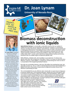 Dr. Joan Lynam Biomass deconstruction with ionic liquids University of Nevada-Reno