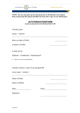NOTE! The one that picks up the documents has to... Desk, bring along this signed and filled out form and...