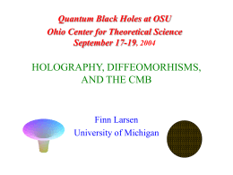 HOLOGRAPHY, DIFFEOMORHISMS, AND THE CMB Finn Larsen University of Michigan