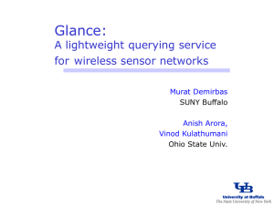 Glance: A lightweight querying service for wireless sensor networks Murat Demirbas