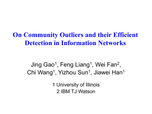 On Community Outliers and their Efficient Detection in Information Networks Jing Gao