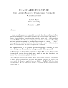 COMBINATORICS SEMINAR Zero Distributions For Polynomials Arising In Combinatorics Robert Boyer