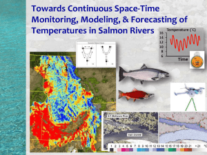 Temperatures in Salmon Rivers Towards Continuous Space-Time Monitoring, Modeling, & Forecasting of