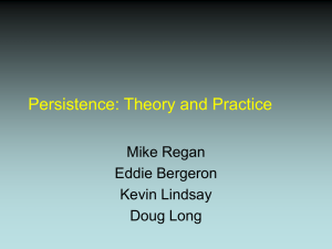 Persistence: Theory and Practice Mike Regan Eddie Bergeron Kevin Lindsay