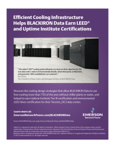 Efficient Cooling Infrastructure Helps BLACKIRON Data Earn LEED and Uptime Institute Certifications ®