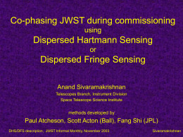 Co-phasing JWST during commissioning Dispersed Hartmann Sensing Dispersed Fringe Sensing using