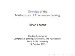 Overview of the Mathematics of Compressive Sensing Simon Foucart
