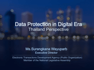 Data Protection in Digital Era Thailand Perspective Ms.Surangkana Wayuparb Executive Director