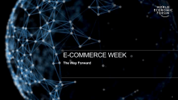 E-COMMERCE WEEK The Way Forward 1