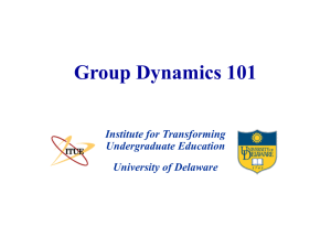 Group Dynamics 101 Institute for Transforming Undergraduate Education University of Delaware