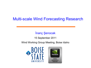 Multi-scale Wind Forecasting Research İnanç Şenocak 15 September 2011