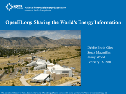 OpenEI.org: Sharing the World's Energy Information Debbie Brodt-Giles Stuart Macmillan