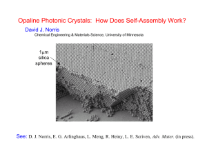 Opaline Photonic Crystals:  How Does Self-Assembly Work? David J. Norris See: μm
