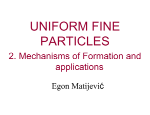 UNIFORM FINE PARTICLES 2. Mechanisms of Formation and applications