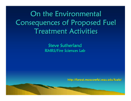 On the Environmental Consequences of Proposed Fuel Treatment Activities Steve Sutherland
