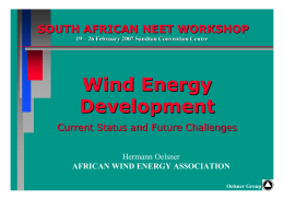 Wind Energy Development SOUTH AFRICAN NEET WORKSHOP Current Status and Future Challenges