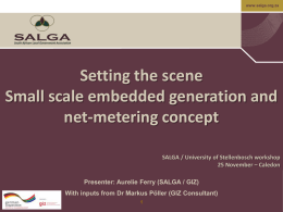 Setting the scene Small scale embedded generation and net-metering concept