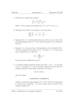Math 617 Examination 1 September 29, 2003 1. Evaluate the complex line integral
