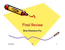 Final Review Bina Ramamurthy 4/28/2005 BR