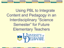 "Using PBL to Integrate Content and Pedagogy in an Interdisciplinary ""Science"