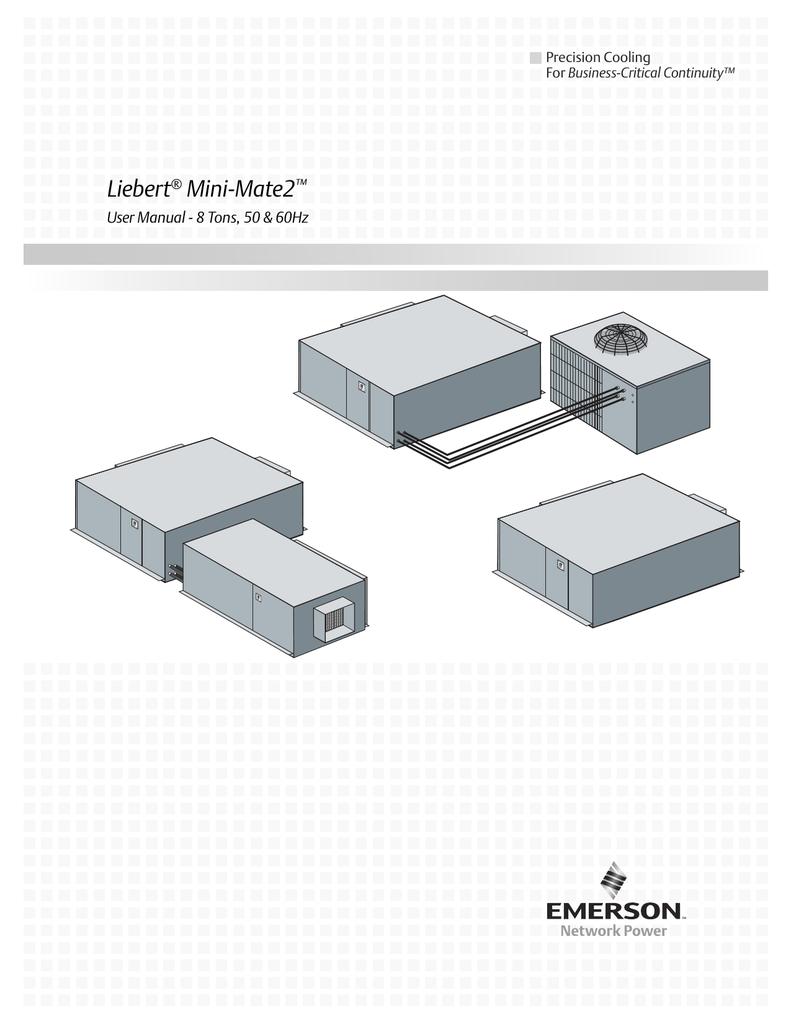 Liebert Mini-Mate2 User Manual - 8 Tons, 50 &