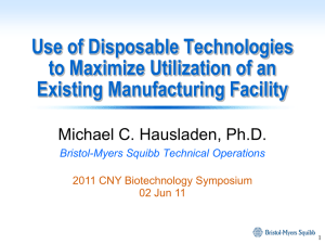 Use of Disposable Technologies to Maximize Utilization of an Existing Manufacturing Facility