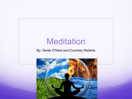 Meditation By: Derek O'Neal and Courtney Roberts