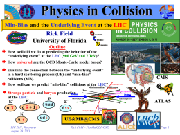 Physics in Collision Rick Field and the at the