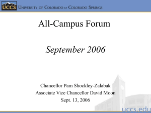All-Campus Forum September 2006 Chancellor Pam Shockley-Zalabak Associate Vice Chancellor David Moon