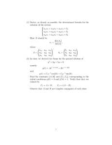 (1) Derive, as cleanly as possible, the determinant formula for... solution of the system  a