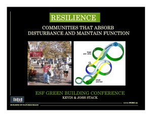 RESILIENCE COMMUNITIES THAT ABSORB DISTURBANCE AND MAINTAIN FUNCTION ESF GREEN BUILDING CONFERENCE
