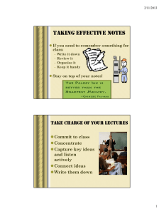 TAKING EFFECTIVE NOTES TAKE CHARGE OF YOUR LECTURES  Commit to class