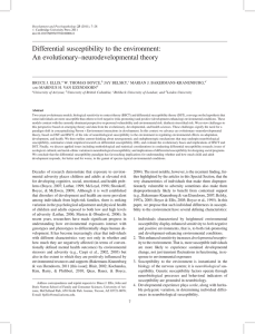 Differential susceptibility to the environment: An evolutionary–neurodevelopmental theory BRUCE J. ELLIS,