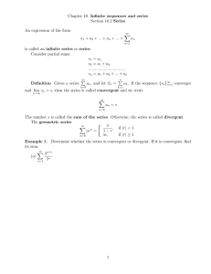 Chapter 10. Infinite sequences and series Section 10.2 Series X