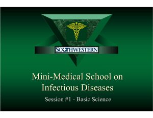 Mini-Medical School on Infectious Diseases Session #1 - Basic Science