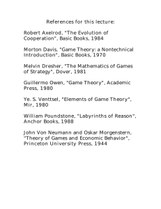 "References for this lecture: Robert Axelrod, ""The Evolution of"