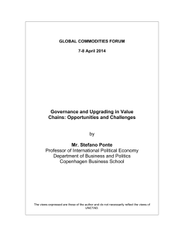 Governance and Upgrading in Value Chains: Opportunities and Challenges Mr. Stefano Ponte