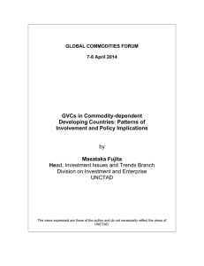 GVCs in Commodity-dependent Developing Countries: Patterns of Involvement and Policy Implications Masataka Fujita