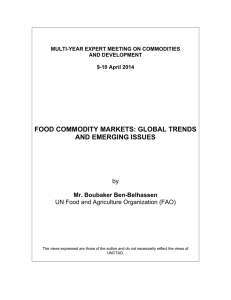 FOOD COMMODITY MARKETS: GLOBAL TRENDS AND EMERGING ISSUES  Mr. Boubaker Ben-Belhassen