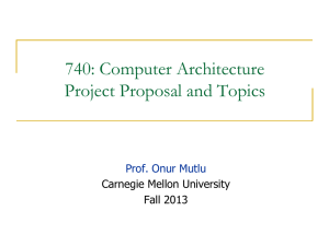 740: Computer Architecture Project Proposal and Topics  Carnegie Mellon University