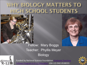 Fellow:  Mary Boggs Teacher:  Phyllis Meyer Biology